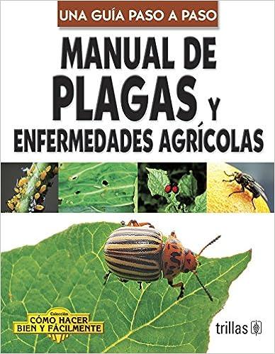 Manual De Plagas Y Enfermedades Agricolas/ Pests And Agricultural Illness Guide por Luis Lesur epub
