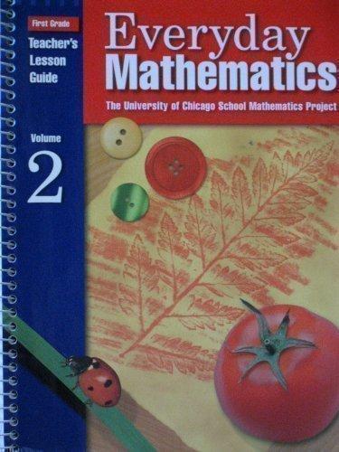 Everyday Mathematics, Grade 1: Teacher Lesson Guide, Vol. 2