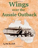 Wings over the Aussie Outback, Pete Rumball, 1494852209