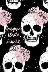 Imagine. Write. Inspire.: A Writer's Notebook (Pink Skulls)