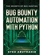 Bug Bounty Automation With Python: The secrets of bug hunting: 1