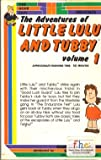 ADVENTURES OF LITTLE LULU AND TUBBY VOLUME 1