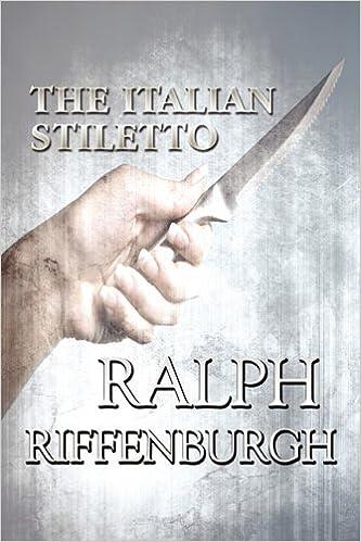 The Italian Stiletto: Ralph Riffenburgh: 9781448947591