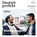 Deutsch perfekt Audio - Richtig reagieren. 9/2016 Audiobook by  div. Narrated by  div.