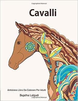 Cavalli Antistress Libro Da Colorare Per Adulti Cavalli Libro