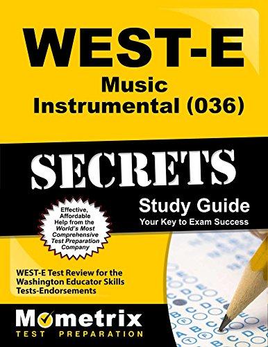 WEST-E Music: Instrumental (036) Secrets Study Guide: WEST-E Test Review for the Washington Educator Skills Tests-Endorsements