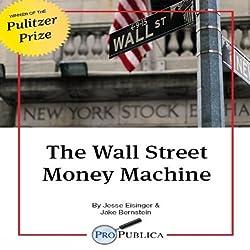 The Wall Street Money Machine