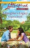 A Daughter's Legacy, Virginia Smith, 0373814763