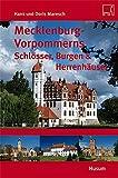Mecklenburg-Vorpommerns Schlösser, Burgen & Herrenhäuser