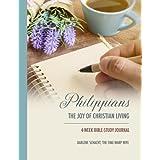Philippians: The Joy of Christian Living - 4-Week Bible-Study Journal
