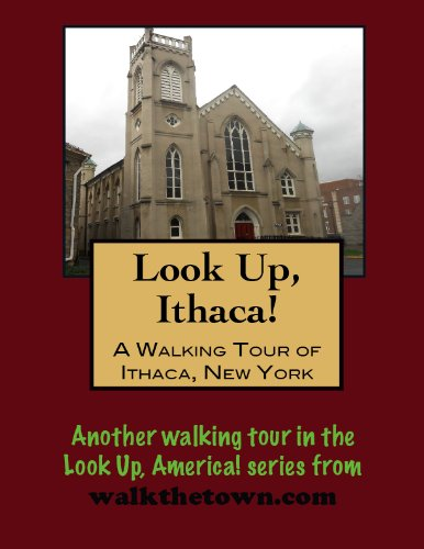 A Walking Tour of Ithaca, New York (Look Up, America!)