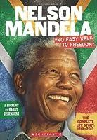 Nelson Mandela: No Easy Walk To
