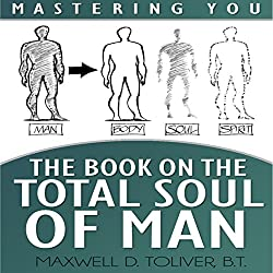 Mastering You: The Book on the Total Soul of Man