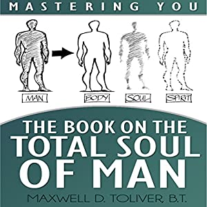 Mastering You: The Book on the Total Soul of Man Audiobook