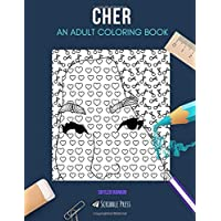 CHER: AN ADULT COLORING BOOK: A Cher Coloring Book For Adults