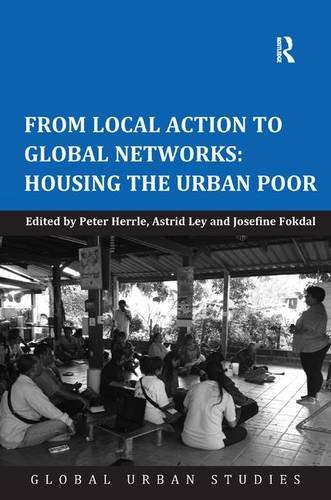 From Local Action To Global Networks: Housing The Urban Poor (Global Urban Studies)