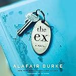 The Ex: A Novel | Alafair Burke