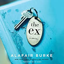 The Ex: A Novel Audiobook by Alafair Burke Narrated by Xe Sands