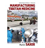 img - for [(Manufacturing Tibetan Medicine: The Creation of an Industry and the Moral Economy of Tibetanness)] [Author: Martin Saxer] published on (May, 2013) book / textbook / text book