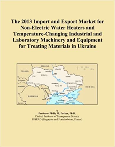 Book The 2013 Import and Export Market for Non-Electric Water Heaters and Temperature-Changing Industrial and Laboratory Machinery and Equipment for Treating Materials in Ukraine