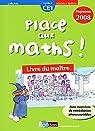 Place aux maths ! CE1  Programmes 2008 - Livre du maître par Hélayel