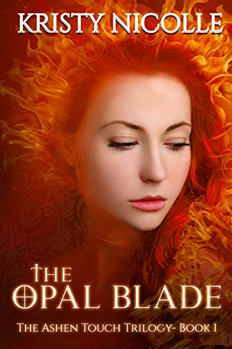 The Opal Blade (The Ashen Touch Trilogy Book 1) by [Nicolle, Kristy]