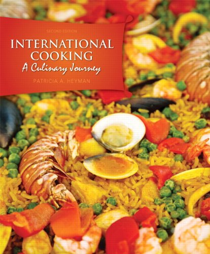 International Cooking: A Culinary Journey (2nd Edition) by Patricia A. Heyman