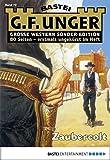 G. F. Unger Sonder-Edition - Folge 072: Zaubercolt (German Edition)