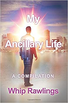 Book My Ancillary Life: A compilation