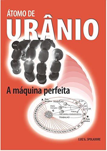 Átomo de Urânio: A Máquina Perfeita