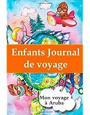 Enfants journal de voyage: Mon voyage a Aruba