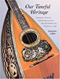 Our Tuneful Heritage, Laurence Libin, 0842523251