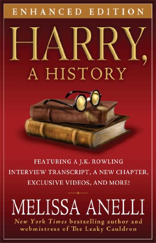 Harry, A History - Enhanced with Videos and Exclusive J.K. Rowling Interview: The True Story of a Boy Wizard, His Fans, and Life (Harry Potter)