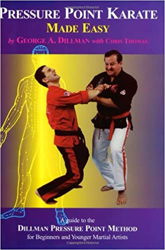 Pressure Point Karate Made Easy: A Guide to the Dillman