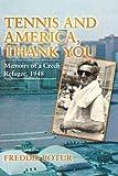 Tennis and America, Thank You, Freddie Botur, 1481746847