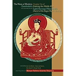 The Moon of Wisdom: Chapter Six of Chandrakirti's Entering the Middle Way with Commentary from the Eighth Karmapa Mikyo Dorje's Kagyu Siddhas