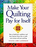 img - for Make Your Quilting Pay for Itself by Sylvia Ann Landman (1997-07-04) book / textbook / text book