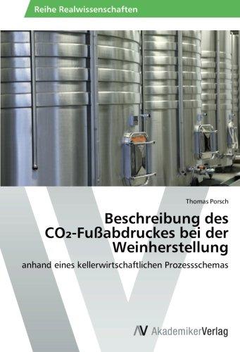 Beschreibung des CO₂-Fußabdruckes bei der Weinherstellung: anhand eines kellerwirtschaftlichen Prozessschemas
