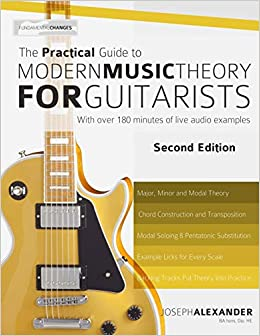 The Practical Guide to Modern Music Theory for Guitarists: Second ...