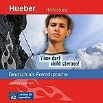 Timo darf nicht sterben! (Deutsch als Fremdsprache)   Charlotte Habersack
