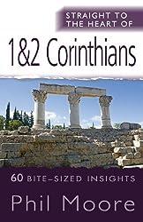 Straight to the Heart of 1 & 2 Corinthians: 60 Bite-Sized Insights (The Straight to the Heart Series)