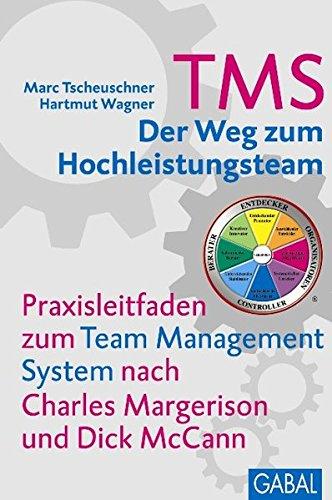 TMS - Der Weg zum Hochleistungsteam: Der Weg zum Hochleistungsteam. (Dein Business)