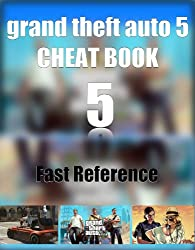 Grand Theft Auto 5 Cheat Book - Quick Reference (English Edition)
