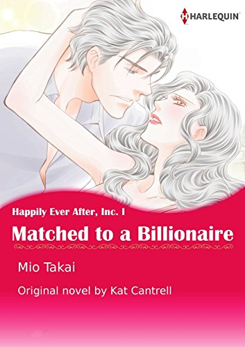 Matched to a Billionaire: Harlequin comics (Happily Ever After, Inc. Book 1)