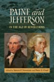 Paine and Jefferson in the Age of Revolutions (Jeffersonian America), , 0813934761