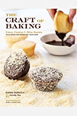 The Craft of Baking: Cakes, Cookies, and Other Sweets with Ideas for Inventing Your Own Kindle Edition