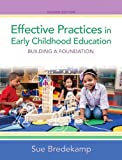 Effective Practices in Early Childhood Education : Building a Foundation, Bredekamp, Sue, 0133385841