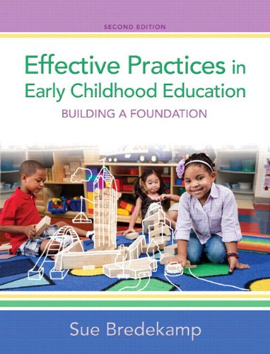Effective Practices in Early Childhood Education: Building a Foundation with Video-Enhanced Pearson eText -- Access Card