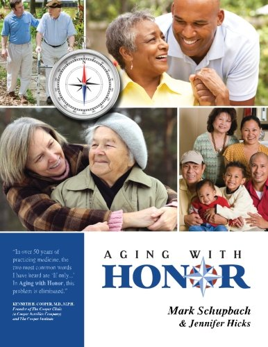 Aging with Honor: A Practical Guide to Help You Honor Your Parents as They Age