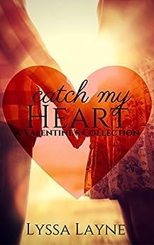 Catch My Heart by [Layne, Lyssa]